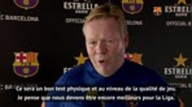 """Barça - Koeman : """"Les joueurs ont bien progressé physiquement"""""""
