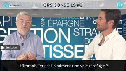 GPS CONSEILS #2 : L'immobilier est-il vraiment une valeur refuge ?