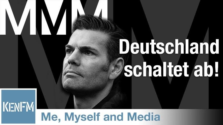 Me, Myself and Media 58 – Deutschland schaltet ab!