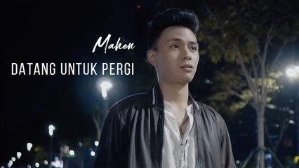 Mahen - Datang Untuk Pergi (Official Lyric Video)