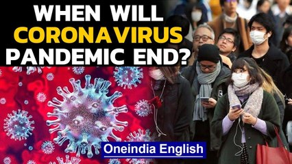 Covid-19: When and how will the raging Coronavirus Pandemic end, will it ever? | Oneindia News
