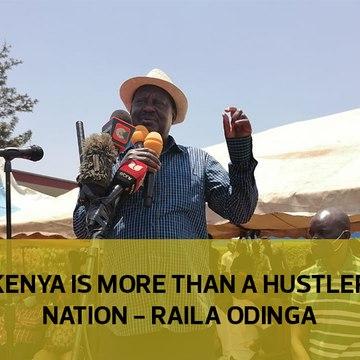 Kenya is more than a hustler nation - Raila Odinga