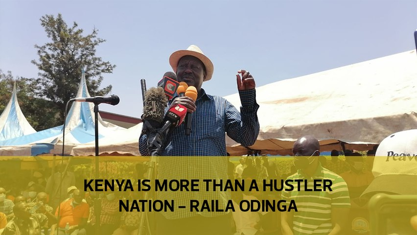 Kenya is more than a hustler nation - Raila Odinga