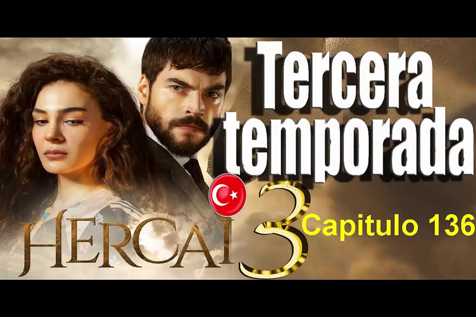Hercai Capitulo 136 Completo Tercera Temporada Vídeo Dailymotion