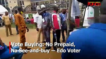 Vote Buying: No Prepaid, Na See-and-buy -Edo Voter | Punch
