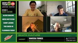 Alexis Sablone, Vanessa Torres, Bryce Wettstein | Dew Tour Live Episode 11