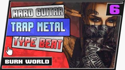 [ FREE ] Hard Guitar Alterative Rock Trap Metal Type Beat    Burn World