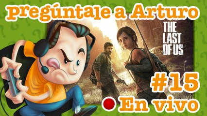 The Last of Us #15 | Pregúntale a Arturo en Vivo (21/09/2020)