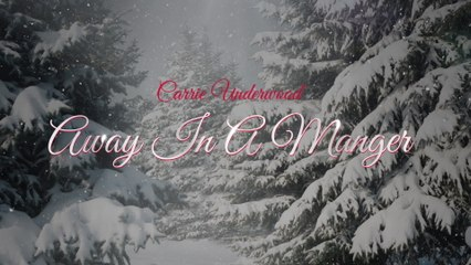 Carrie Underwood - Away In A Manger