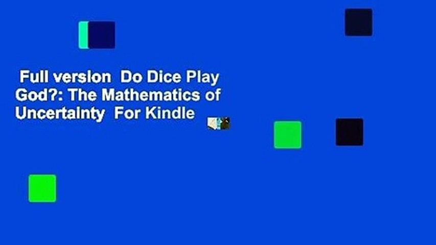 Full version  Do Dice Play God?: The Mathematics of Uncertainty  For Kindle