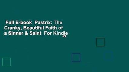 Full E-book  Pastrix: The Cranky, Beautiful Faith of a Sinner & Saint  For Kindle