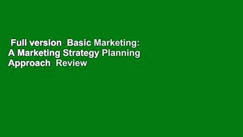 Full version  Basic Marketing: A Marketing Strategy Planning Approach  Review