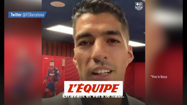 Le message de Luis Suarez aux supporters - Foot - ESP - Barça