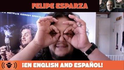 Felipe Esparza... ¡En English and Español!
