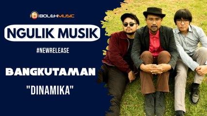 Ngulik Musik #newrelease Bangkutaman