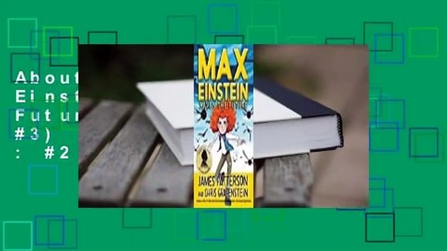 About For Books  Max Einstein: Saves the Future (Max Einstein, #3)  Best Sellers Rank : #2