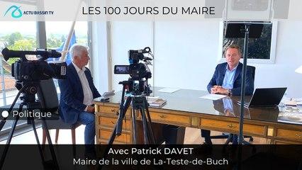 Les 100 jours du Maire Avec Patrick Davet, Maire de la Teste
