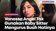 Vanessa Angel Tak Gunakan Baby Sitter Mengurus Buah Hatinya