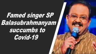 Famed singer SP Balasubrahmanyam succumbs to Covid-19