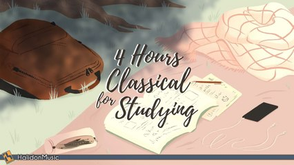 Various Artists - 4 Hours Classical Music for Studying, Relaxation & Concentration