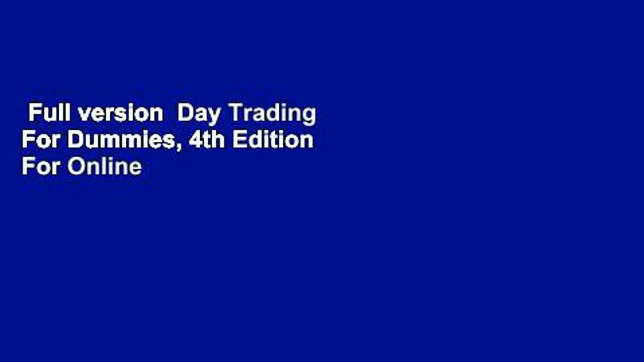 Full version  Day Trading For Dummies, 4th Edition  For Online