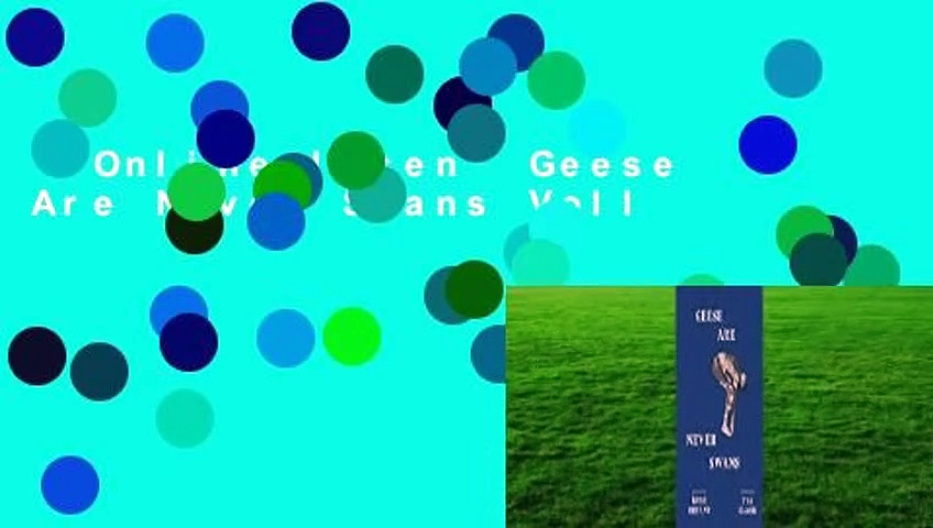 Online lesen  Geese Are Never Swans Voll