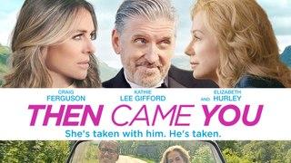 Then Came You Trailer #1 (2020) Kathie Lee Gifford, Craig Ferguson Romance Movie HD
