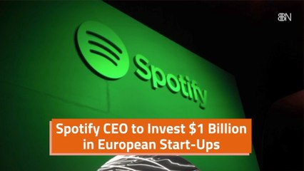 Spotify CEO Goes Big On Startups