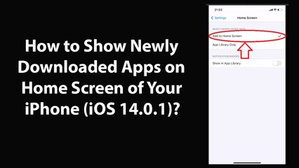 How to Show Newly Downloaded Apps on Home Screen of Your iPhone (iOS 14.0.1)?