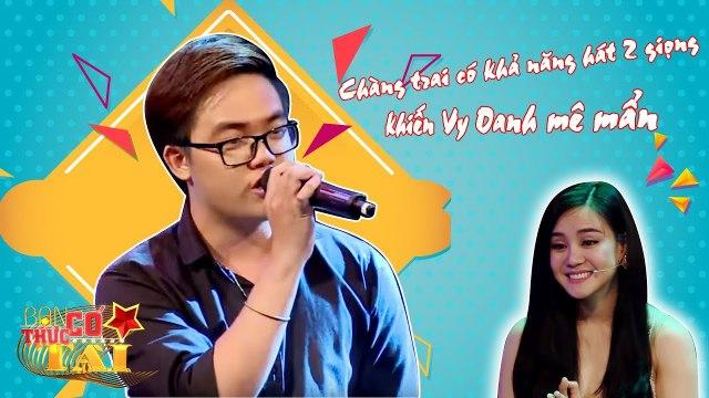 Chàng trai có khả năng hát 2 giọng khiến Vy Oanh mê mẩn.
