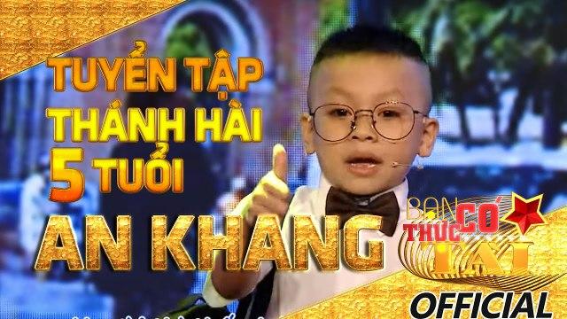 Tuyển chọn những tiết mục xuất sắc nhất của Thánh hài 5 tuổi An Khang.