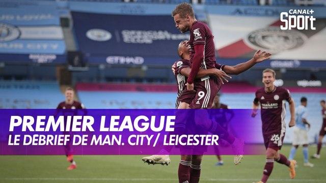 Le débrief de Manchester City / Leicester