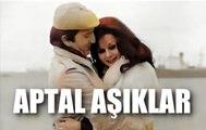 Aptal Aşıklar - Ali Poyrazoğlu / Arzu Okay