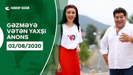 Gəzməyə Vətən Yaxşı - Oğuz  02.08.2020 ANONS