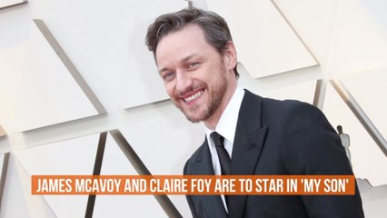 James McAvoy And Claire Foy Land New Roles
