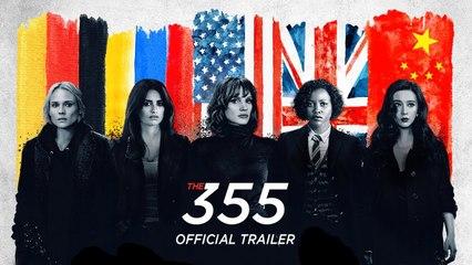 The 355 - Official Trailer   Jessica Chastain, Lupita Nyong'o, Penelope Cruz, Bingbing Fan, Diane Kruger