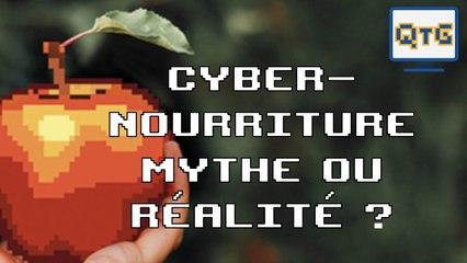 Cyber-Nourriture mythe ou réalité ? – HS #3