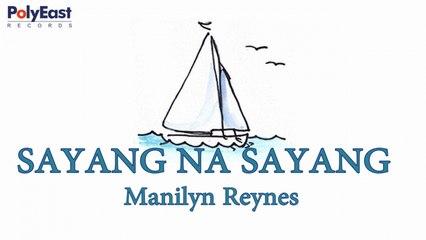 Manilyn Reynes - Sayang Na Sayang - (Official Lyric)