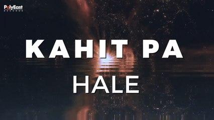 Hale - Kahit Pa - (Official Lyric)