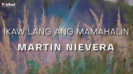Martin Nievera - Ikaw Lang Ang Mamahalin - (Official Lyric)