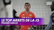 Premier League : le top arrêts de la J3