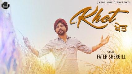 Khet   Fateh Shergill   Matt Sheron wala   New Punjabi Song   Japas Music