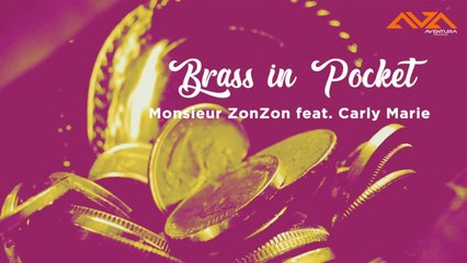 Monsieur ZonZon Ft. Carly Marie - Brass in Pocket