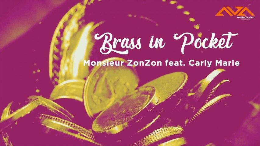 Monsieur ZonZon Ft. Carly Marie - Brass in Pocket