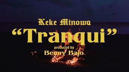 Keke Minowa - Tranqui - Visualizer