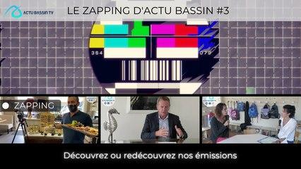 LE ZAPPING D'ACTU BASSIN #3