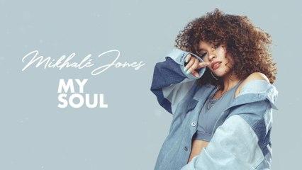 Mikhalé Jones - My Soul