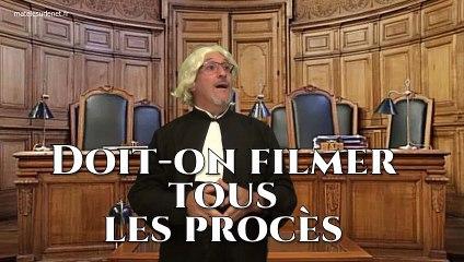 Devons nous filmer tous les procès ?