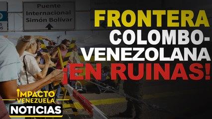 Frontera colombo-venezolana en ruinas |   NOTICIAS VENEZUELA HOY octubre 2 2020