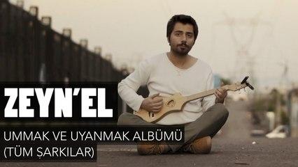 Zeyn'el - Ummak ve Uyanmak Albümü (Tüm Şarkılar)